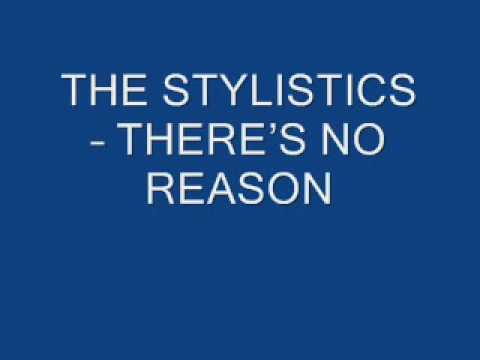 THE STYLISTICS - THERES NO REASON mp3