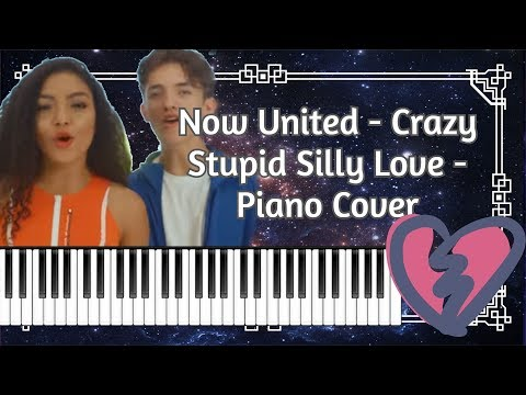 Now United - Crazy Stupid Silly Love - Piano Cover