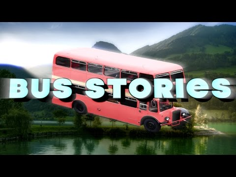 BUS STORIES