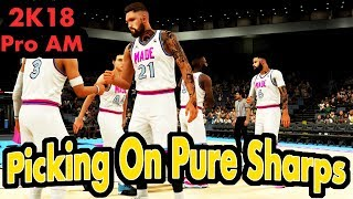 We Pick On Pure Sharps   NBA 2K18 Pro AM   It's Always Some Mess