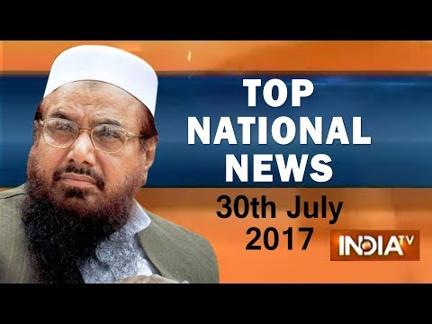 Top National News of the Day | 30th July, 2017 - India TV