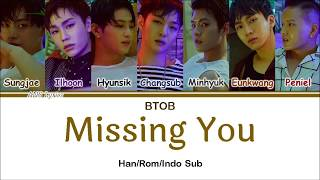 BTOB(비투비) _ Missing You(그리워하다) Color Coded Lyrics (Han/Rom/Indo Sub)