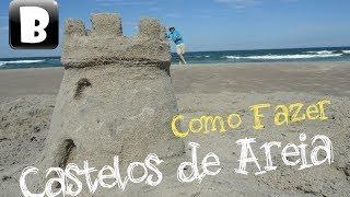 Como fazer castelos de areia (Tutorial)