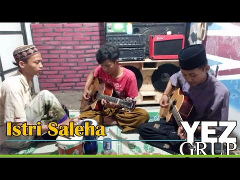 ISTRI SALEHA - Cipt. Abah H. Rhoma Irama (cover By YEZ Grup)