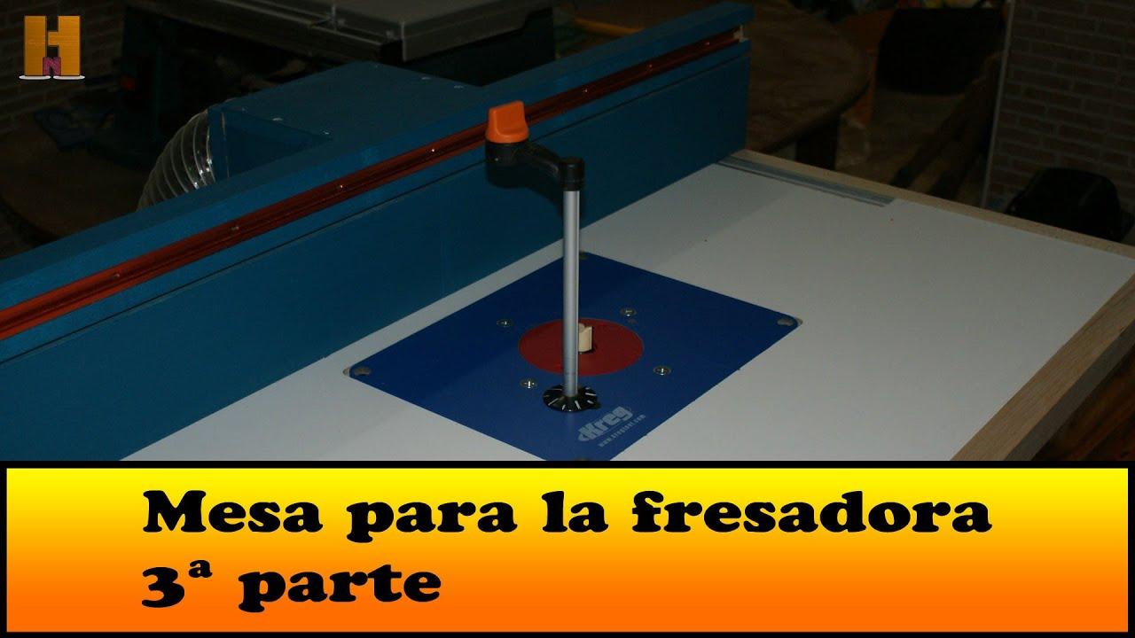 Como construyo esta mesa para la fresadora 3 parte youtube for Mesa para fresadora