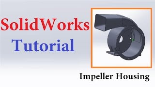 SolidWorks Tutorials for beginners | Impeller Housing