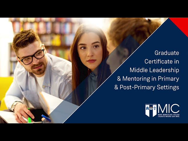 Graduate Certificate in Middle Leadership & Mentoring in Primary & Post- Primary Settings