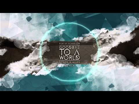 Porter Robinson - Goodbye To A World (Deimos x Runetooth Remix)