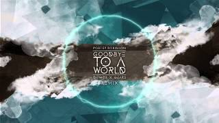 Porter Robinson - Goodbye To A World (Deimos x Gears Remix)