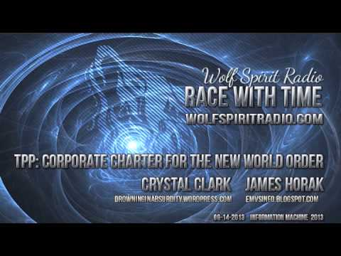 Crystal Clark | James Horak | TPP: Corporate Charter for the New World Order | 09-14-13
