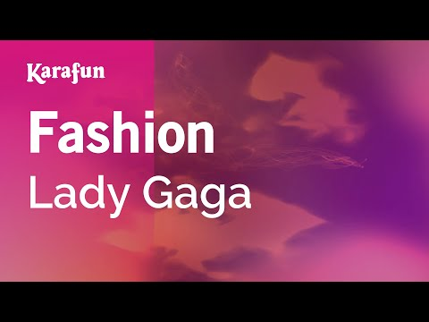 Karaoke Fashion - Lady Gaga *