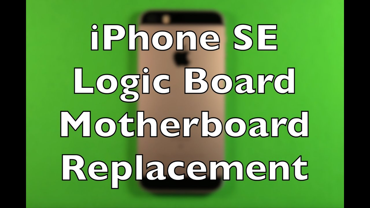 Iphone Se Logic Board Motherboard Replacement How To Change Youtube 4 Diagram