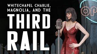 Magnolia, Whitechapel Charlie, & the Third Rail - Fallout 4 Lore