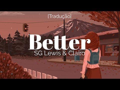 SG Lewis & Clairo - Better [Legendado/Tradução]