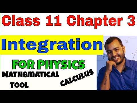 Class 11 Chap 3: KINEMATICS  INTEGRATION  Calculus Part 02  Mathematical Tools