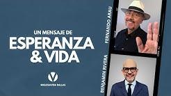 Fernando Arau & Benjamin Rivera | Mensaje de Esperanza & Vida