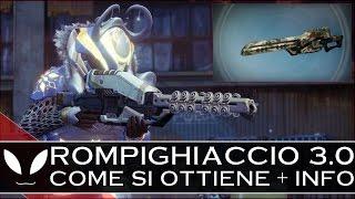 """Destiny: COME Ottenere ROMPIGHIACCIO Anno 3 + INFO ASSALTI, Gare Astori, Evento """"L"""