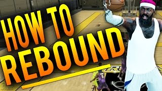 NBA 2K16 Tips: How To REBOUND and Get EVERY Board! How To Dominate The Glass in 2K16!