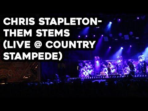 Chris Stapleton- Them Stems (LIVE @ Country Stampede)