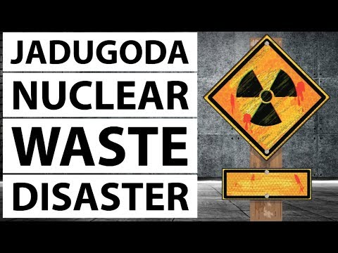 Jadugoda Nuclear Waste Problem - Nuclear graveyard of India - Current Affairs 2018