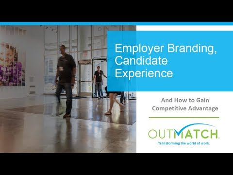 Employment Brand, Candidate Experience, and How to Gain Competitive Edge