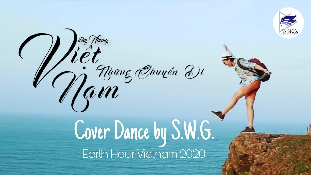 [ WINGS ] Việt Nam, Những Chuyến Đi – Vicky Nhung – Giờ Trái Đất 2020 | Cover Dance by S.W.G.