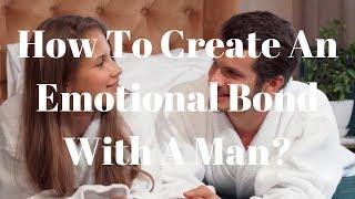 كيفية إنشاء علاقة عاطفية مع رجل