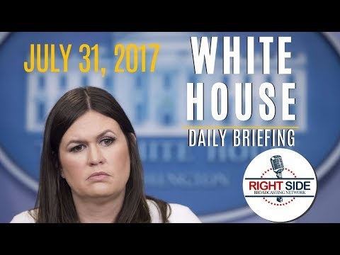White House Daily Press Briefing with Press Sec. Sarah Sanders 7/31/17