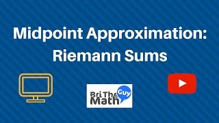 Midpoint Approximation: Riemann Sums