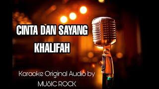 Download CINTA DAN SAYANG - KHALIFAH KARAOKE ORIGINAL AUDIO