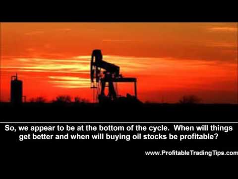 When Will Buying Oil Stocks Be Profitable?