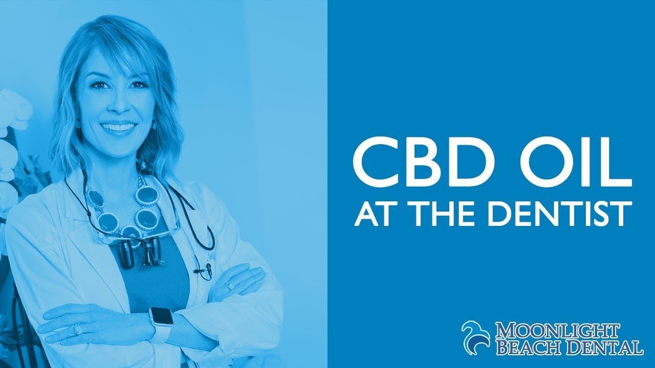 CBD oil at the dentist