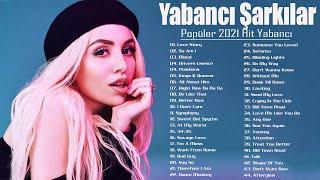 Yabancı Hit 2021 Yabancı Şarkılar - En Popüler Pop Müzik - En Çok Dinlenen Yabancı Şarkılar
