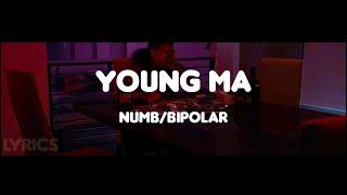 Young MA - Numb/Bipolar (Official Lyrics Video)