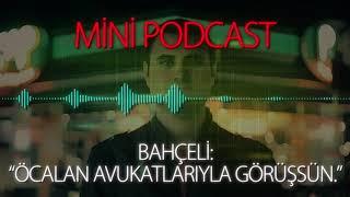 """MP - Bahçeli: """"Öcalan Avukatlarıyla Görüşsün"""""""