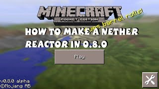 minecraft pocket edition 0 8 0 how to make a nether reactor ios android kindle