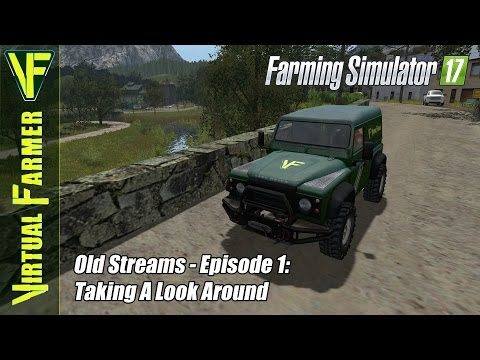 Let's Play Farming Simulator 17 - Old Streams, Episode 1: Taking A Look Around