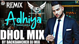 Adhiya Dhol Mix    Karan Aujla   Remix   New Punjabi song 2020   Backbencher dj mix    Use headfone