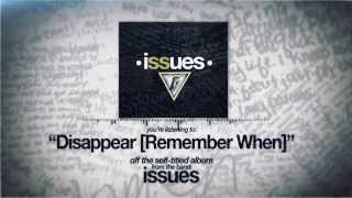 Issues - Disappear (Remember When) thumbnail