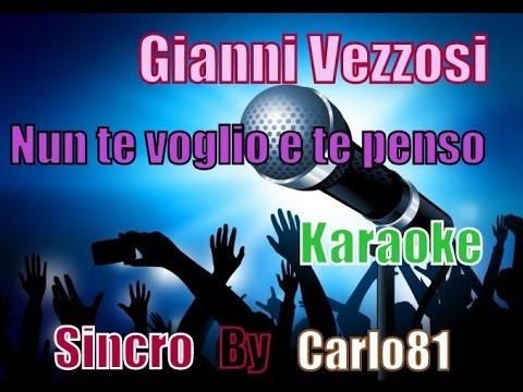 Gianni Vezzosi - Nun Te Voglio E Te Penso Karaoke