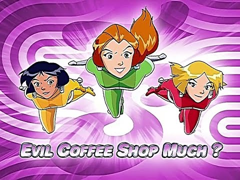 Totally Spies! Season 3 - Episode 05 (Evil Coffee Shop Much?)