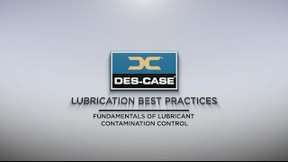 Lubrication Best Practices — Fundamentals of Lubricant Contamination Control