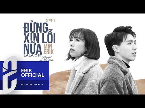 ĐỪNG XIN LỖI NỮA - OFFICIAL MV | ERIK x MIN