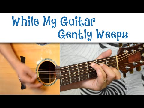 "how-to-play-""while-my-guitar-gently-weeps""-by-the-beatles"