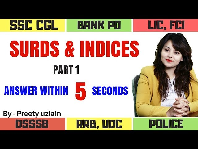 Surds and Indices - Questions and Answers | SSC, BANKING, DSSSB, LIC, UDC, LDC, POLICE, RRB GROUP D