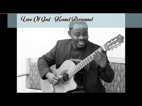 Love Of God By Kesnel Personnel