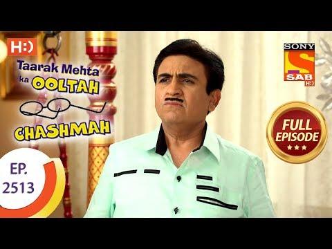 Taarak Mehta Ka Ooltah Chashmah – Ep 2513 – Full Episode – 18th July, 2018
