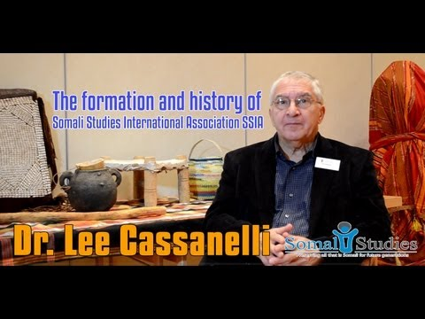 Dr Lee Cassanelli on the formation and history of Somali Studies International Association SSIA)