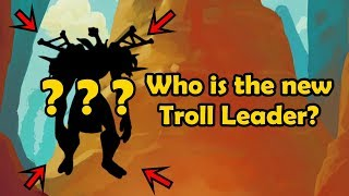 Who is the new Troll Leader? - WCmini Facts
