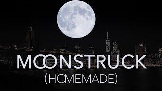 Moonstruck (Homemade)